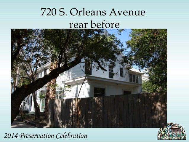 720 S. Orleans Avenue  rear before  2014 Preservation Celebration