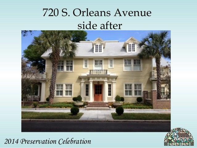 720 S. Orleans Avenue  side after  2014 Preservation Celebration