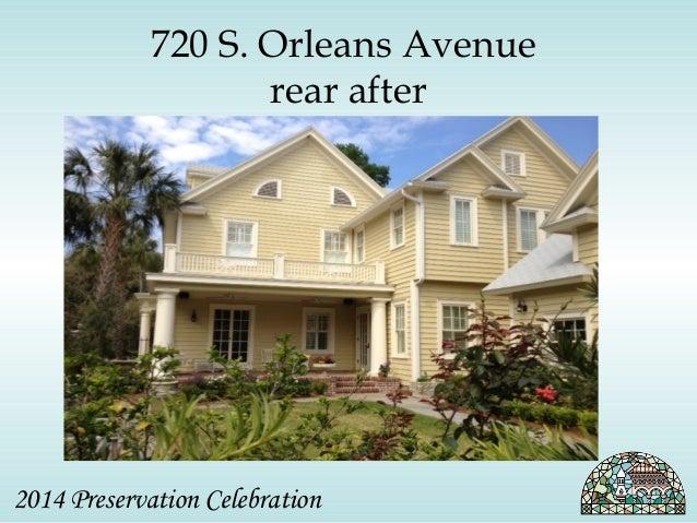 720 S. Orleans Avenue  rear after  2014 Preservation Celebration