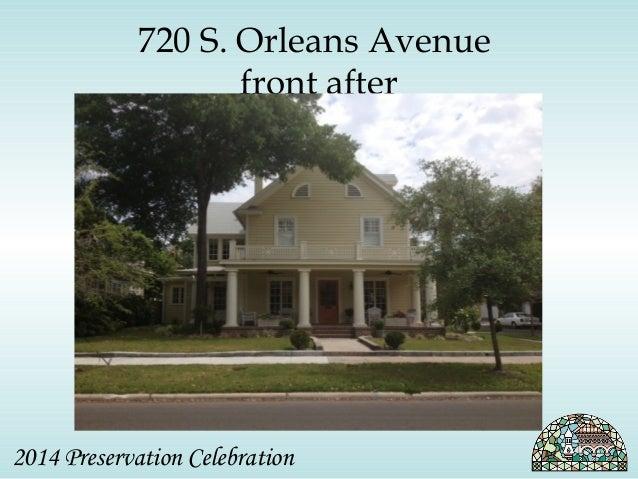 720 S. Orleans Avenue  front after  2014 Preservation Celebration