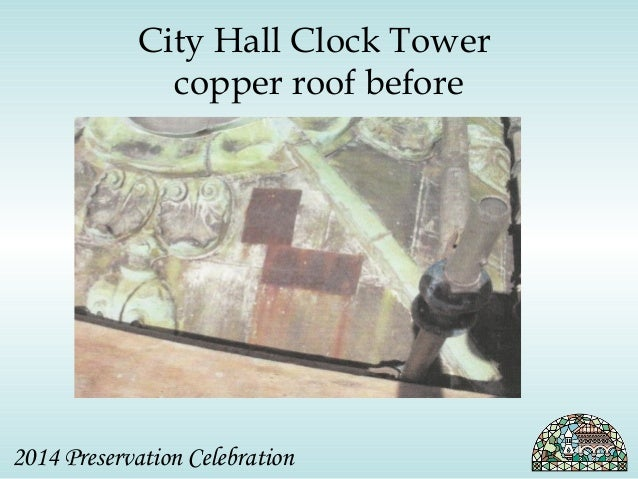 City Hall Clock Tower  copper roof before  2014 Preservation Celebration