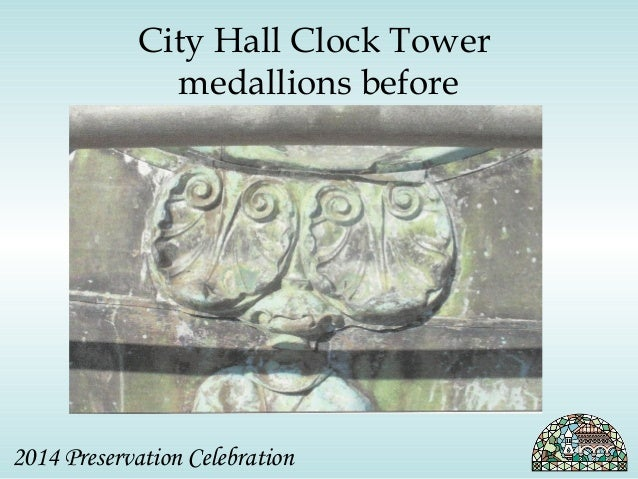 City Hall Clock Tower  medallions before  2014 Preservation Celebration