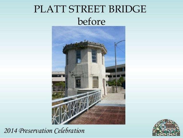 PLATT STREET BRIDGE  before  2014 Preservation Celebration