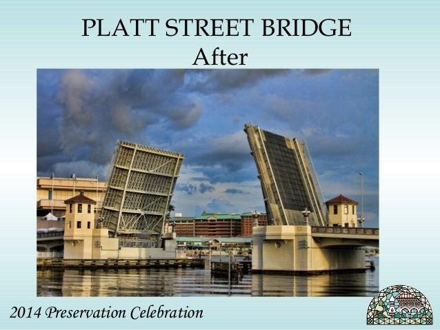 PLATT STREET BRIDGE  After  2014 Preservation Celebration