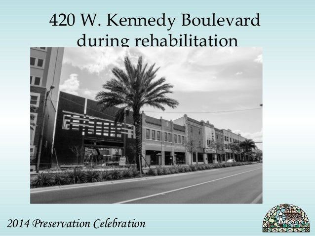 420 W. Kennedy Boulevard  during rehabilitation  2014 Preservation Celebration
