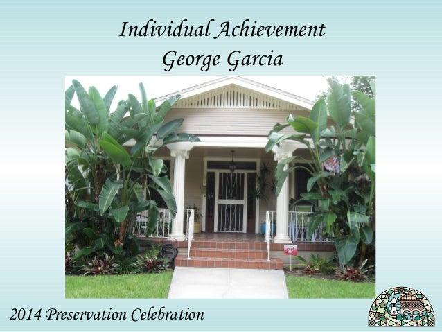 Individual Achievement  George Garcia  2014 Preservation Celebration