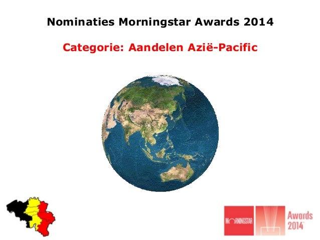 Nominaties Morningstar Awards 2014 Categorie: Aandelen Azië-Pacific