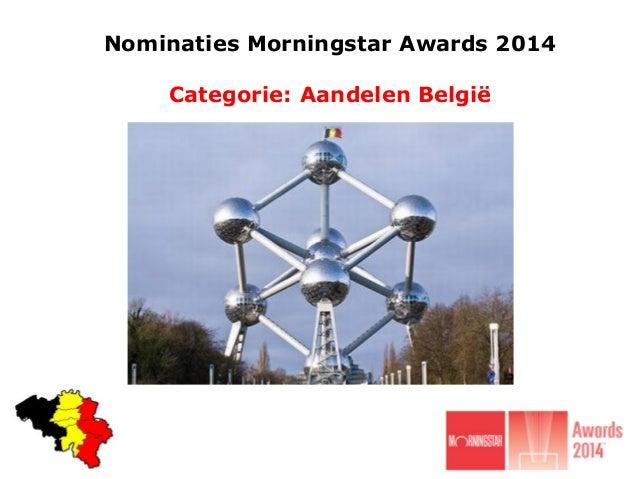 Nominaties Morningstar Awards 2014 Categorie: Aandelen België