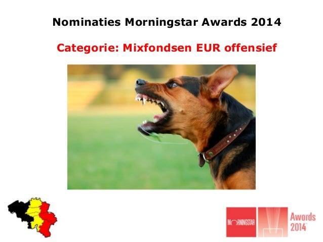 Nominaties Morningstar Awards 2014  Categorie: Mixfondsen EUR offensief