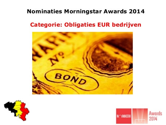 Nominaties Morningstar Awards 2014  Categorie: Obligaties EUR bedrijven