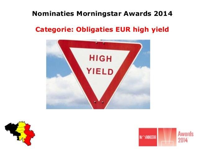 Nominaties Morningstar Awards 2014  Categorie: Obligaties EUR high yield