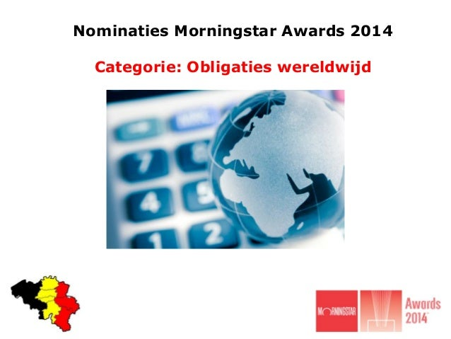 Nominaties Morningstar Awards 2014  Categorie: Obligaties wereldwijd