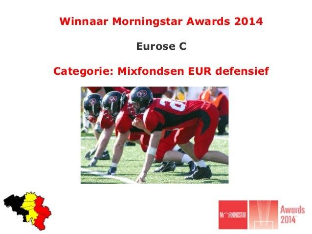 Winnaar Morningstar Awards 2014 Eurose C Categorie: Mixfondsen EUR defensief