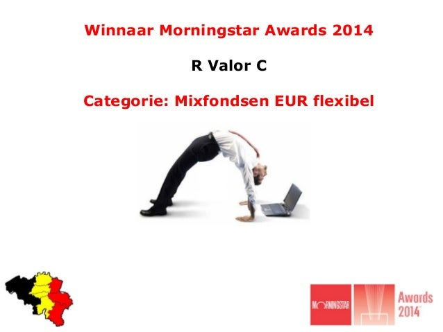 Winnaar Morningstar Awards 2014 R Valor C Categorie: Mixfondsen EUR flexibel