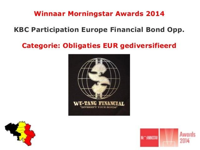Winnaar Morningstar Awards 2014 KBC Participation Europe Financial Bond Opp. Categorie: Obligaties EUR gediversifieerd
