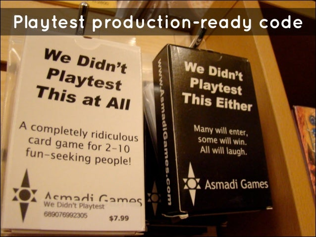 Playtest production-ready code
