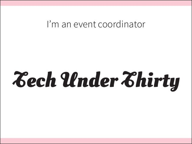 I'm an event coordinator