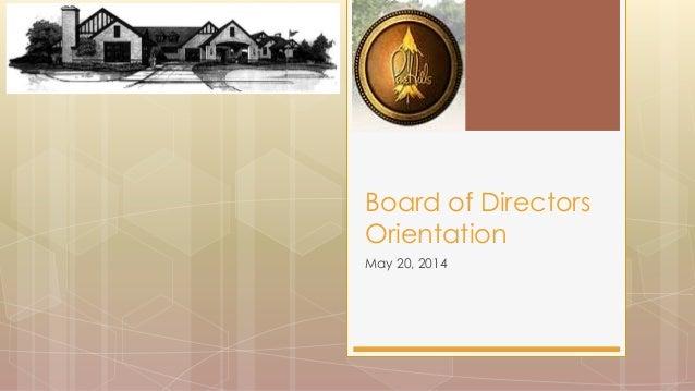 May 20, 2014 Board of Directors Orientation