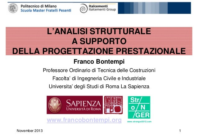 L'ANALISI STRUTTURALE A SUPPORTO DELLA PROGETTAZIONE PRESTAZIONALE Franco Bontempi Professore Ordinario di Tecnica delle C...