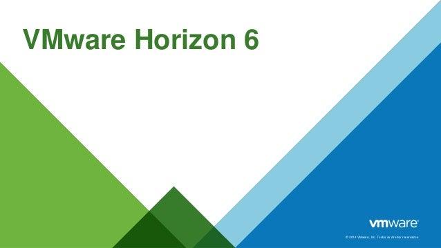 © 2014 VMware, Inc. Todos os direitos reservados. VMware Horizon 6