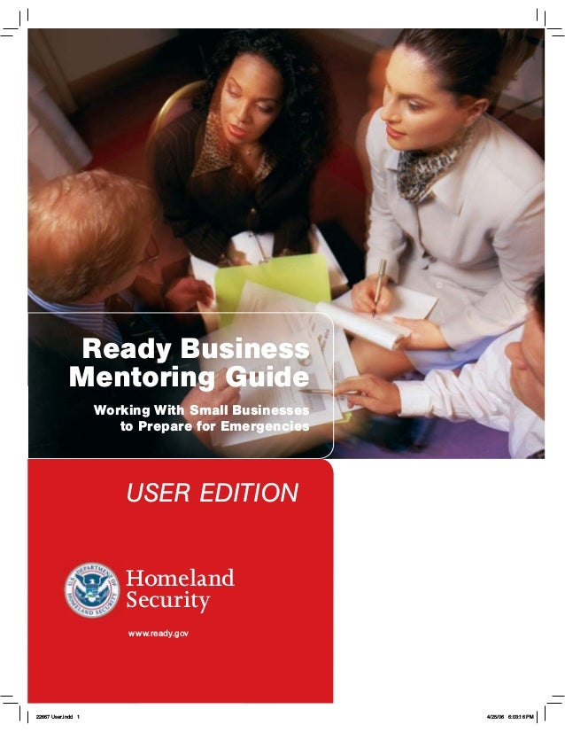 Homeland Security www.ready.gov Working With Small Businesses to Prepare for Emergencies Ready Business Mentoring Guide US...