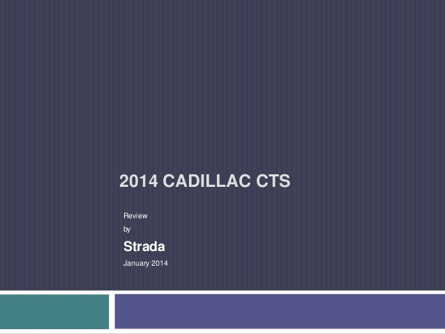2014 CADILLAC CTS Review  by  Strada January 2014
