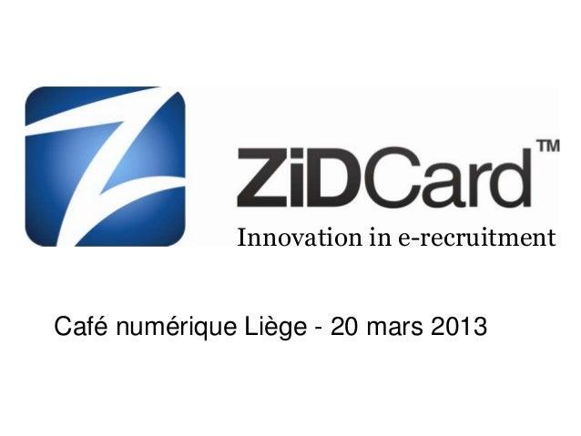 Innovation in e-recruitment Café numérique Liège - 20 mars 2013