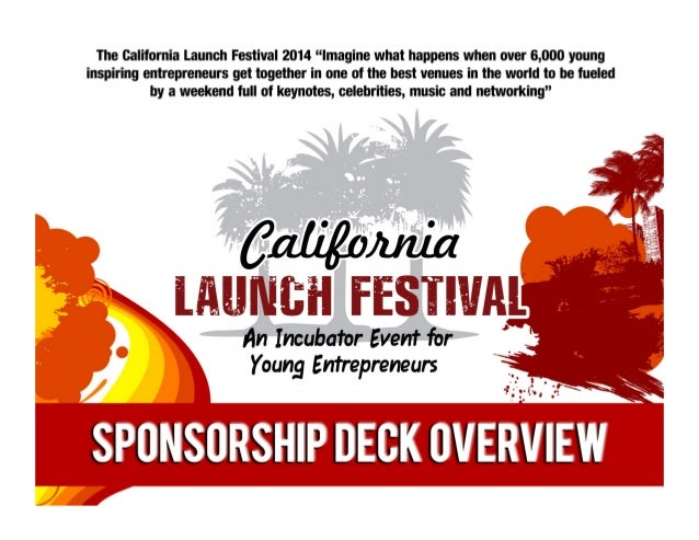 ABOUT CALIFORNIA LAUNCH FESTIVAL  On the weekend of Saturday, Sept. 27th & Sunday, Sept. 28th, 2014, CALIFORNIA LAUNCH F...