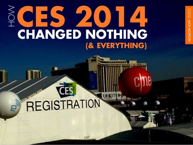 HOW  CES 2014 CHANGED NOTHING (& EVERYTHING)