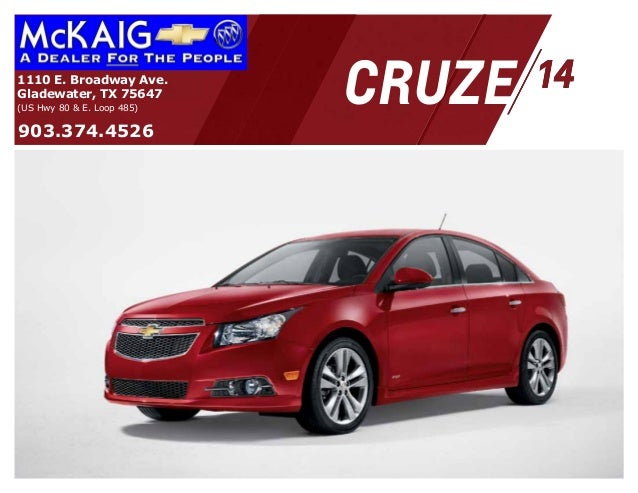 CRUZE1110 E. Broadway Ave. Gladewater, TX 75647 (US Hwy 80 & E. Loop 485) 903.374.4526