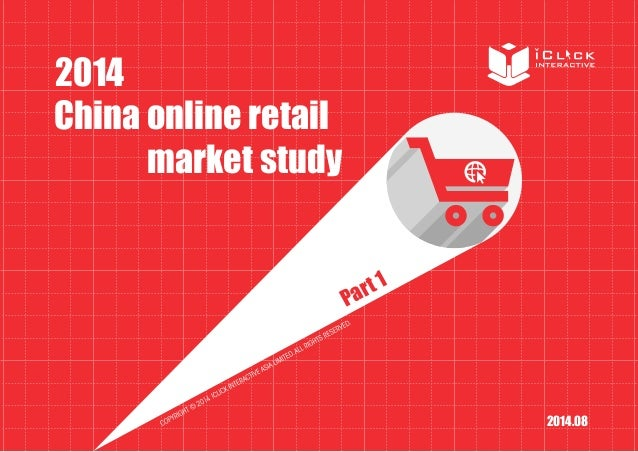 Summary of Online Retail Market in China Out-bound online shopping is expanding faster than ever: Key driving forces givin...