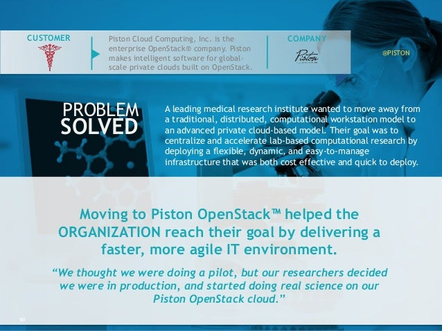 """Moving to Piston OpenStack™ helped the ORGANIZATION reach their goal by delivering a faster, more agile IT environment. """"W..."""