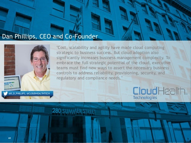 """@D_D_PHILLIPS, @CLOUDHEALTHTECH 65 Dan Phillips, CEO and Co-Founder """"Cost, scalability and agility have made cloud computi..."""