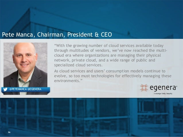"""96 Pete Manca, Chairman, President & CEO """"With the growing number of cloud services available today through multitudes of ..."""