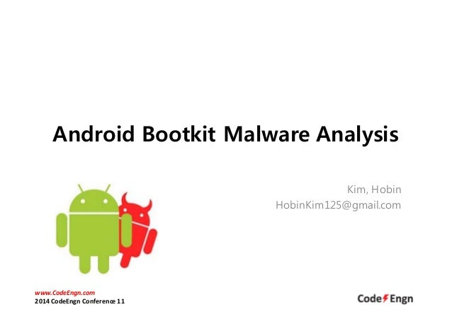 Android Bootkit Malware Analysis  Kim, Hobin  HobinKim125@gmail.com  www.CodeEngn.com  2014 CodeEngn Conference 11