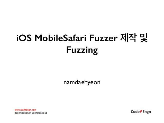 iOS MobileSafari Fuzzer 제작 및  Fuzzing  namdaehyeon