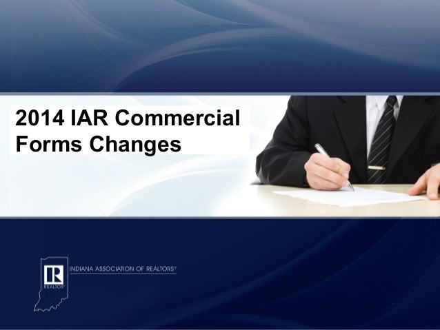2013 Residential Forms Changes  2014 IAR Commercial Forms Changes