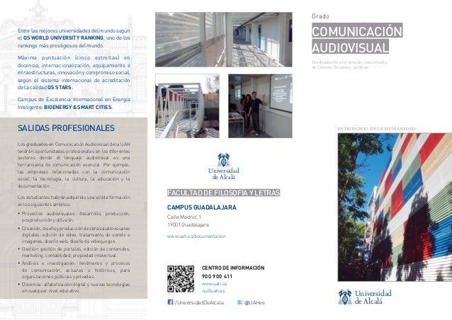 Grado  COMUNICACIÓN AUDIOVISUAL  Entre las mejores universidades del mundo según el QS WORLD UNIVERSITY RANKING, uno de lo...