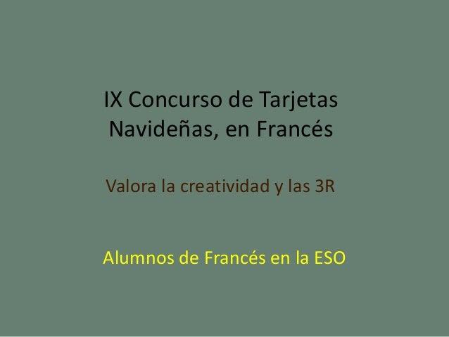 IX Concurso de Tarjetas Navideñas, en Francés Valora la creatividad y las 3R Alumnos de Francés en la ESO