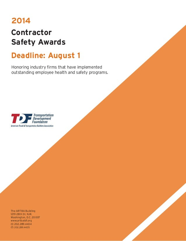 2014 Contractor Safety Awards Deadline: August 1 Honoring industry firms that have implemented outstanding employee health...