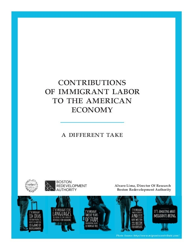 Photo Source: http://www.migrantscontribute.com/ contributions of immigrant labor to the american economy a different take...