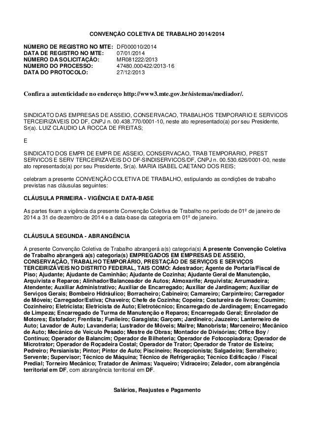 CONVENÇÃO COLETIVA DE TRABALHO 2014/2014  NÚMERO DE REGISTRO NO MTE: DF000010/2014  DATA DE REGISTRO NO MTE:  07/01/2014  ...