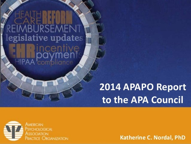 2014 APAPO Report to the APA Council  Katherine C. Nordal, PhD
