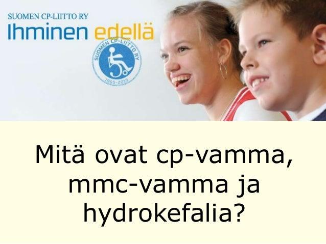 Mitä ovat cp-vamma, mmc-vamma ja hydrokefalia?