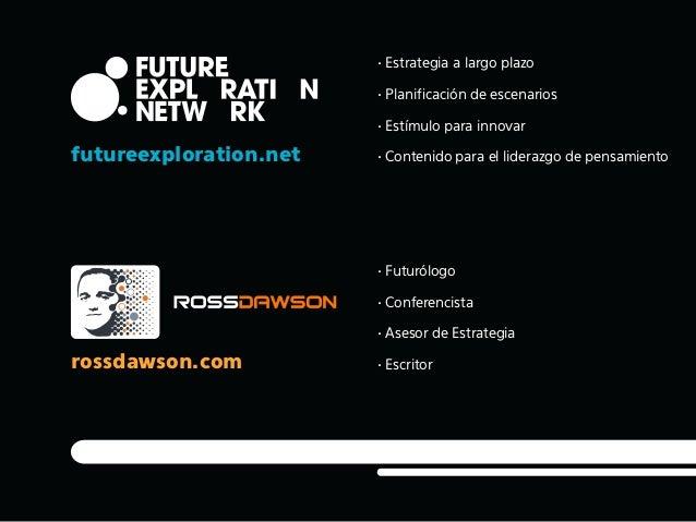 futureexploration.net rossdawson.com • Estrategia a largo plazo • Planificación de escenarios • Estímulo para innovar • Con...