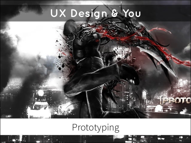 UX Design & You  Prototyping