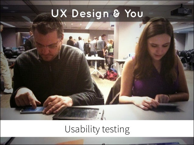 UX Design & You  Usability testing