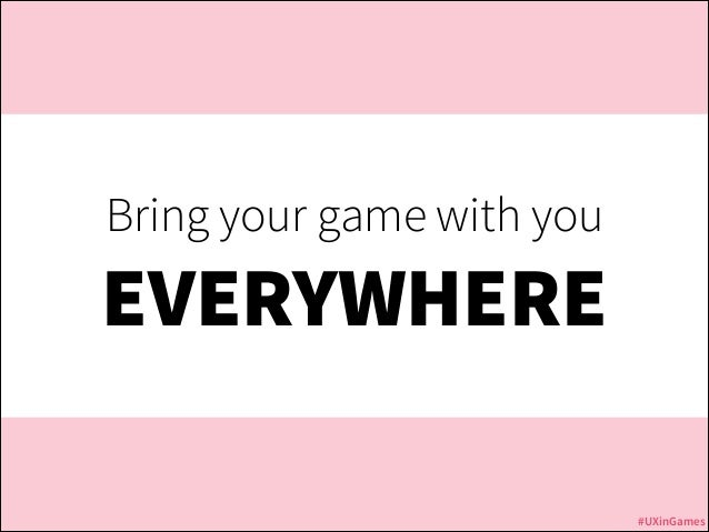 Bring your game with you  EVERYWHERE Jurassic Park  #UXinGames