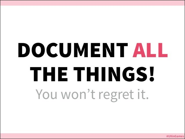 DOCUMENT ALL THE THINGS! You won't regret it. Jurassic Park  #UXinGames
