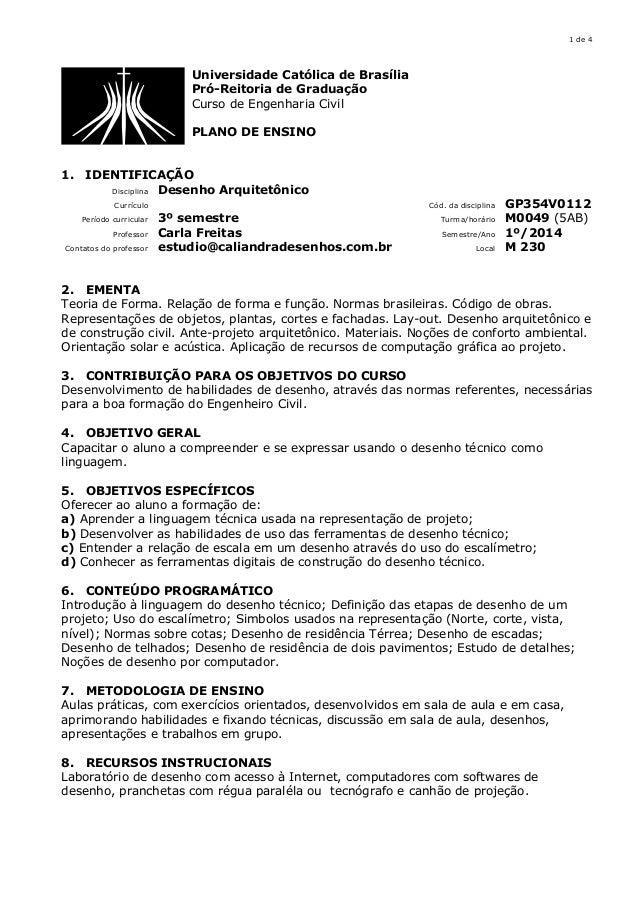 1 de 4 Universidade Católica de Brasília Pró-Reitoria de Graduação Curso de Engenharia Civil PLANO DE ENSINO 1. IDENTIFICA...